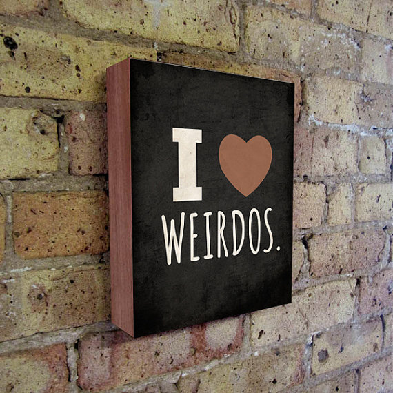 """<strong>Because normal couples are boring. </strong>  Get the <a href=""""https://www.etsy.com/listing/182603226/i-love-weirdos-"""
