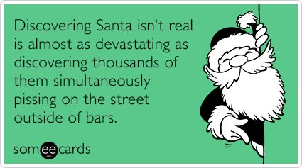 "To send this card, go <a href=""http://www.someecards.com/christmas-cards/santacon-santa-devastating-discover-thousands-funny-"