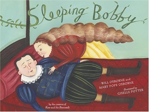 Sleeping Bobby by Mary Pope Osborne is a hilarious retelling of Sleeping Beauty. This is a fabulous book, by a well-known aut