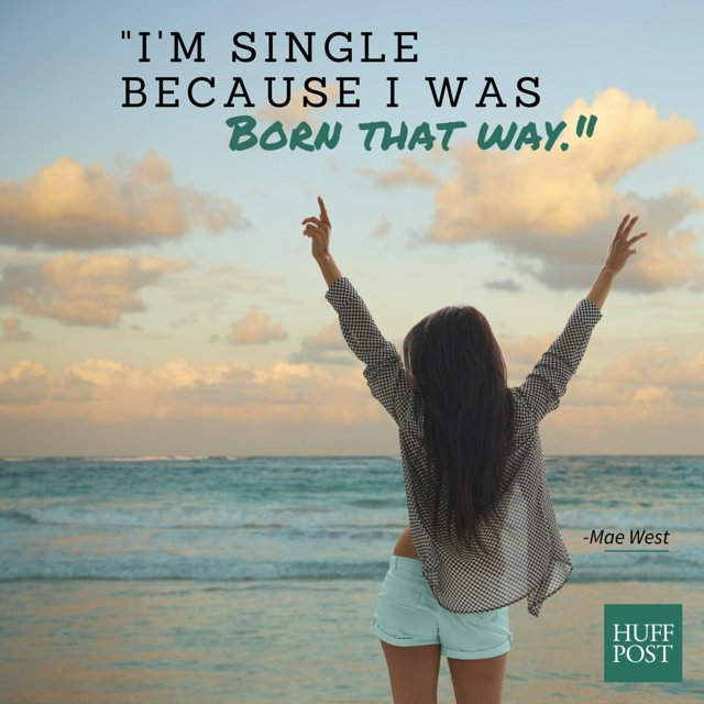 12 Quotes To Remind You That Being Single Is A Wonderful