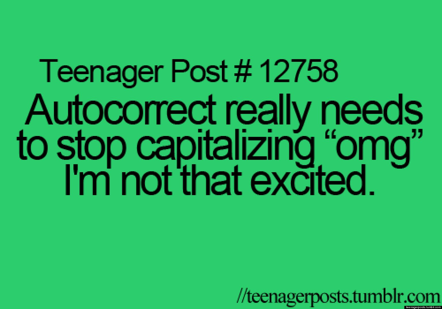 Quotes About Life As A Teenager Teenager Posts' Of The Week Autocorrect's Worst Offense And The