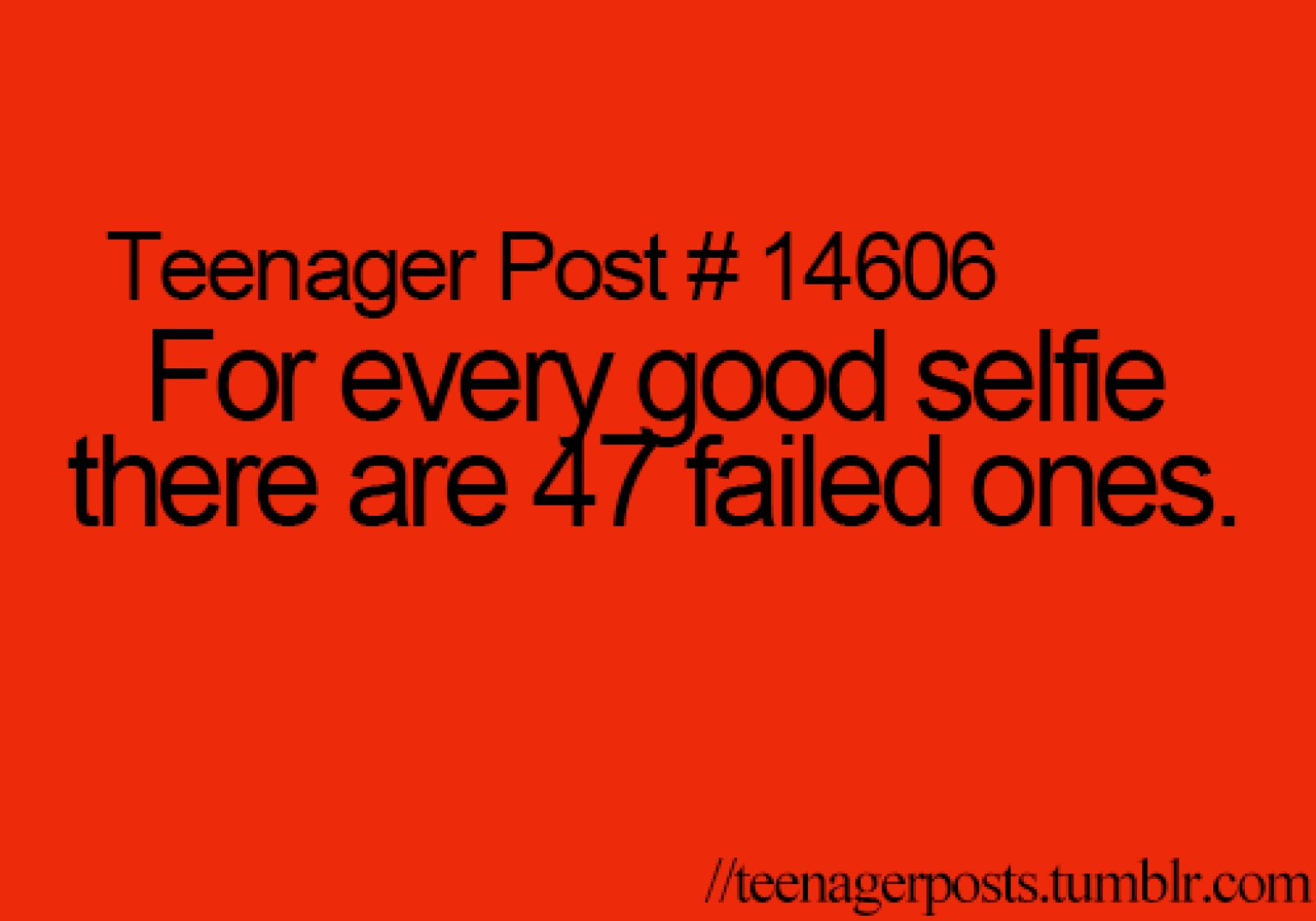 Quotes For Selfies Teenager Posts Of The Week The Truth About Selfies And Mario Cart
