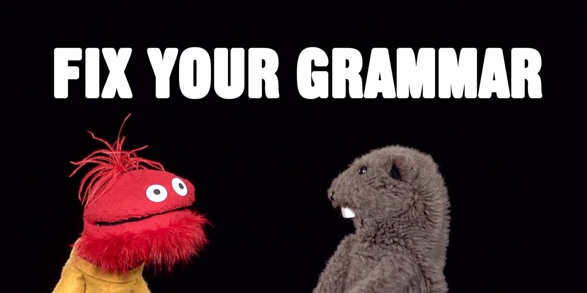 let the puppets from glove and boots fix your common grammar