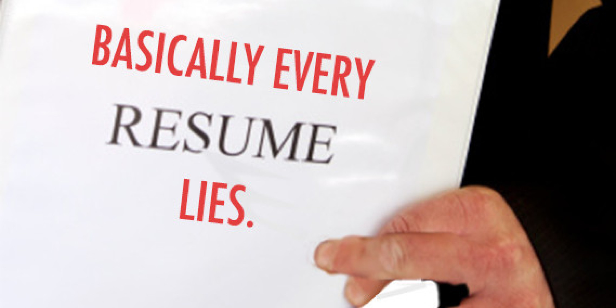 14 ways youre being lied to every single day huffpost - Lying On Resume