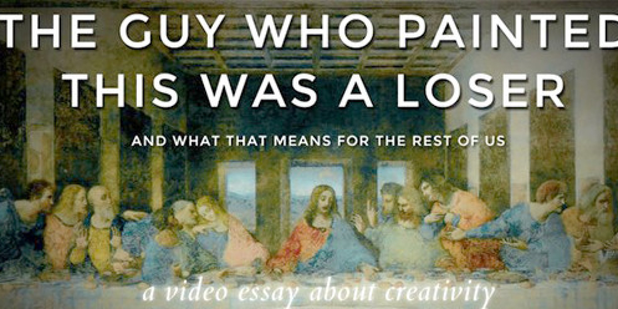 why leonardo da vinci was a loser and what that means for you  why leonardo da vinci was a loser and what that means for you huffpost