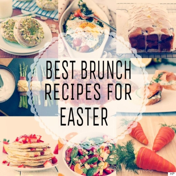 Easter Brunch Menu Ideas That Will Make Your Mouth Water Huffpost