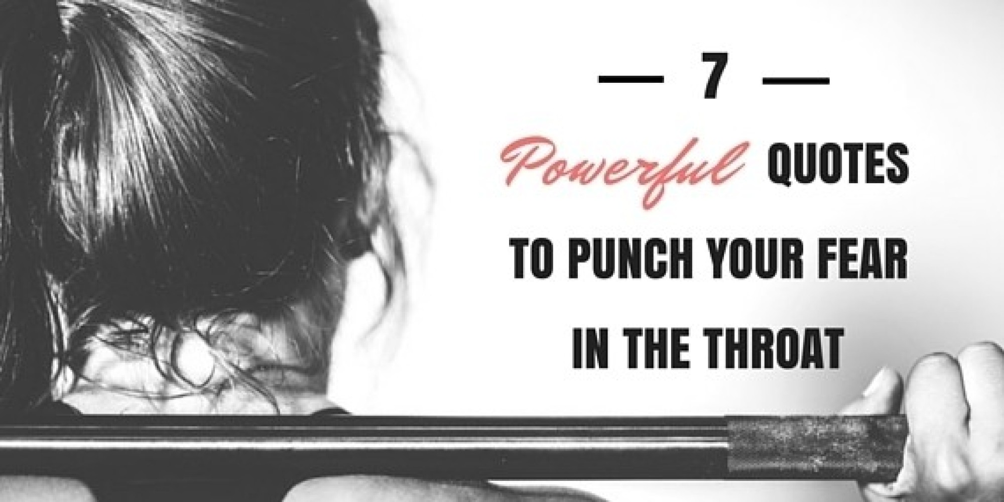 Powerful Quotes 7 Powerful Quotes To Punch Your Fear In The Throat  Huffpost