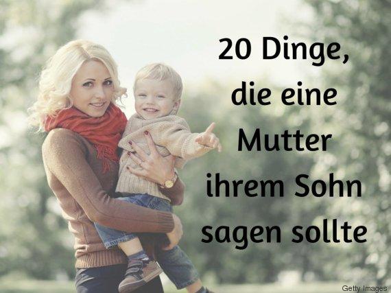 20 dinge die eine mutter ihrem sohn sagen sollte huffpost deutschland. Black Bedroom Furniture Sets. Home Design Ideas