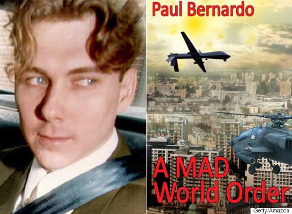 Paul bernardo releases ebook titled a mad world order on amazon paul bernardo book fandeluxe Image collections