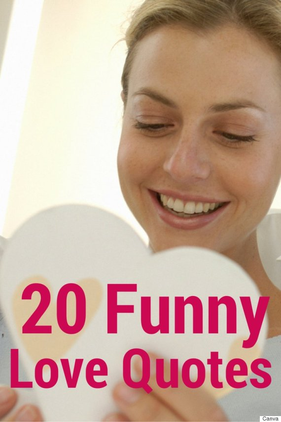 Funny Love Quotes For The People Who Can Handle A Joke Huffpost Canada