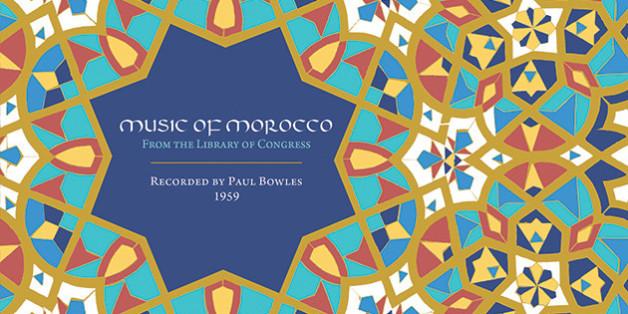 (Re)parution de l'album de musiques traditionnelles marocaines enregistré par Paul Bowles
