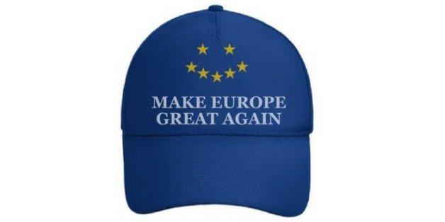 Es gibt nur eine Antwort auf Trumps Hass: Make Europe Great Again!